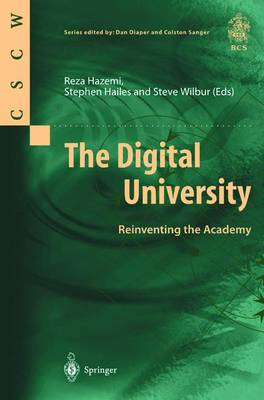 The Digital University: Reinventing the Academy - Computer Supported Cooperative Work (Paperback)