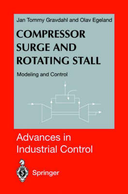 Compressor Surge and Rotating Stall: Modeling and Control - Advances in Industrial Control (Hardback)