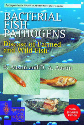 Bacterial Fish Pathogens: Disease of Farmed and Wild Fish - Springer Praxis Books / Aquaculture and Fisheries (Hardback)