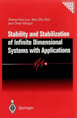 Stability and Stabilization of Infinite Dimensional Systems with Applications - Communications and Control Engineering (Hardback)
