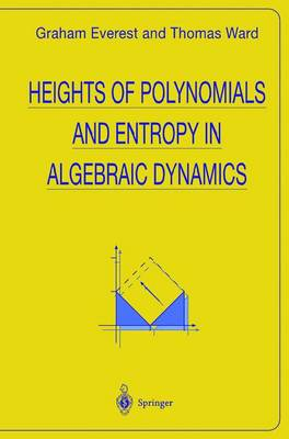 Heights of Polynomials and Entropy in Algebraic Dynamics - Universitext (Hardback)