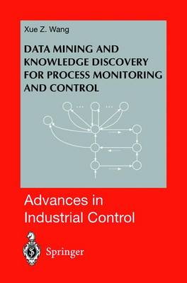 Data Mining and Knowledge Discovery for Process Monitoring and Control - Advances in Industrial Control (Hardback)