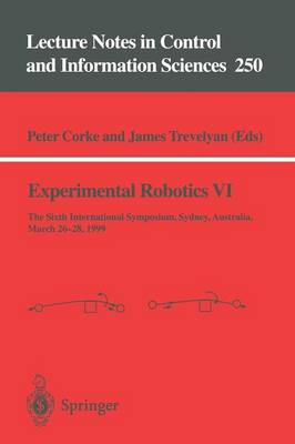 Experimental Robotics VI - Lecture Notes in Control and Information Sciences 250 (Paperback)
