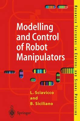 Modelling and Control of Robot Manipulators - Advanced Textbooks in Control and Signal Processing (Paperback)