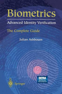 Biometrics: Advanced Identity Verification: The Complete Guide