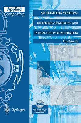 Multimedia Systems: Delivering, Generating and Interacting with Multimedia - Applied Computing (Paperback)