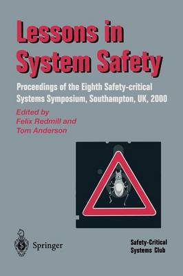 Lessons in System Safety: Proceedings of the Eighth Safety-critical Systems Symposium, Southampton, UK 2000 (Paperback)