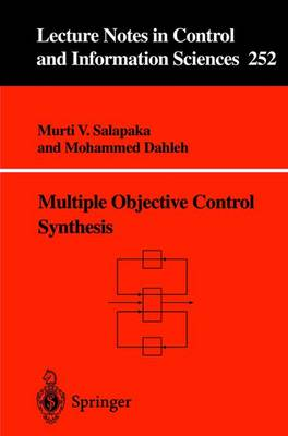 Multiple Objective Control Synthesis - Lecture Notes in Control and Information Sciences 252 (Paperback)