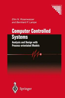 Computer Controlled Systems: Analysis and Design with Process-orientated Models - Communications and Control Engineering (Hardback)