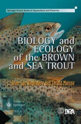 Biology and Ecology of the Brown and Sea Trout: State of the Art and Research Themes (Paperback)