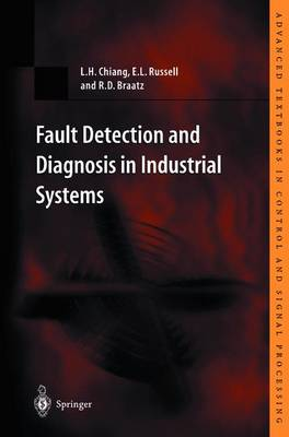 Fault Detection and Diagnosis in Industrial Systems - Advanced Textbooks in Control and Signal Processing (Paperback)