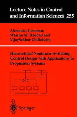 Hierarchical Nonlinear Switching Control Design with Applications to Propulsion Systems - Lecture Notes in Control and Information Sciences 255 (Paperback)