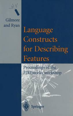 Language Constructs for Describing Features: Proceedings of the FIREworks workshop (Paperback)