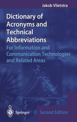 Dictionary of Acronyms and Technical Abbreviations: For Information and Communication Technologies and Related Areas (Hardback)
