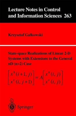 State-space Realisations of Linear 2-D Systems with Extensions to the General nD (n > 2) case - Lecture Notes in Control and Information Sciences 263 (Paperback)