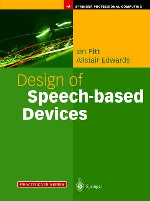 Design of Speech-based Devices: A Practical Guide - Practitioner Series (Hardback)