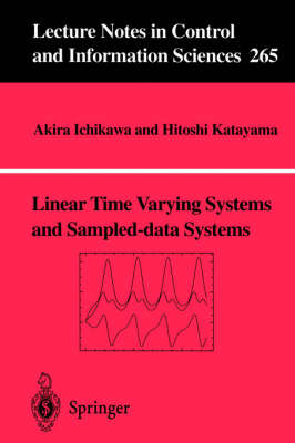 Linear Time Varying Systems and Sampled-data Systems - Lecture Notes in Control and Information Sciences 265 (Paperback)