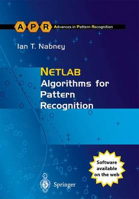 NETLAB: Algorithms for Pattern Recognition - Advances in Computer Vision and Pattern Recognition (Paperback)