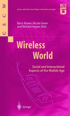 Wireless World: Social and Interactional Aspects of the Mobile Age - Computer Supported Cooperative Work (Paperback)