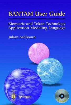 BANTAM User Guide: Biometric and Token Technology Application Modeling Language
