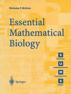 Essential Mathematical Biology - Springer Undergraduate Mathematics Series (Paperback)