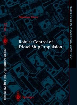 Robust Control of Diesel Ship Propulsion - Advances in Industrial Control (Hardback)