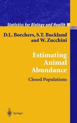 Estimating Animal Abundance: Closed Populations - Statistics for Biology and Health (Hardback)