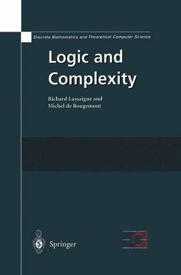 Logic and Complexity - Discrete Mathematics and Theoretical Computer Science (Hardback)