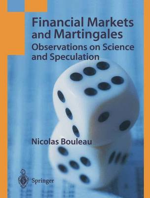 Financial Markets and Martingales: Observations on Science and Speculation (Paperback)