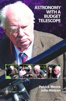 Astronomy with a Budget Telescope - The Patrick Moore Practical Astronomy Series (Paperback)