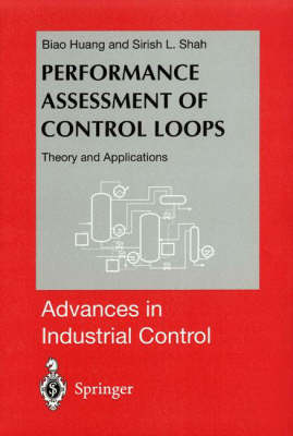 Performance Assessment of Control Loops: Theory and Applications - Advances in Industrial Control (Hardback)
