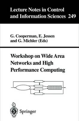 Workshop on Wide Area Networks and High Performance Computing - Lecture Notes in Control and Information Sciences 249 (Paperback)