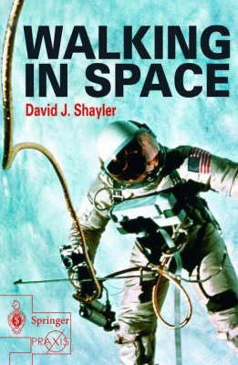 Walking in Space - Springer Praxis Books (Paperback)