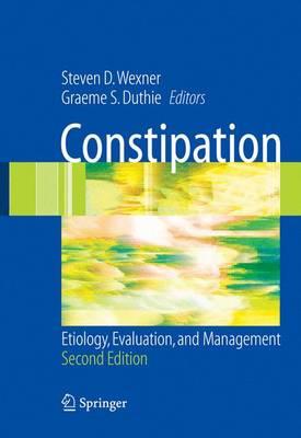Constipation: Etiology, Evaluation and Management (Hardback)