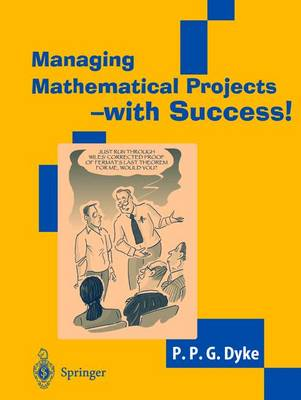 Managing Mathematical Projects - with Success! (Paperback)