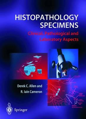 Histopathology Specimens: Clinical, Pathological and Laboratory Aspects (Hardback)