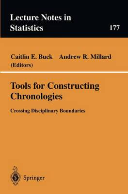 Tools for Constructing Chronologies: Crossing Disciplinary Boundaries - Lecture Notes in Statistics 177 (Paperback)