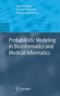 Probabilistic Modeling in Bioinformatics and Medical Informatics - Advanced Information and Knowledge Processing (Hardback)