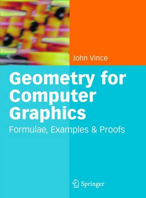 Geometry for Computer Graphics: Formulae, Examples and Proofs (Hardback)