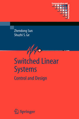 Switched Linear Systems: Control and Design - Communications and Control Engineering (Hardback)