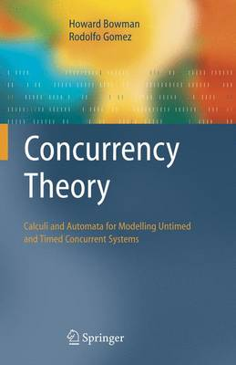 Concurrency Theory: Calculi an Automata for Modelling Untimed and Timed Concurrent Systems (Hardback)