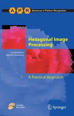 Hexagonal Image Processing: A Practical Approach - Advances in Computer Vision and Pattern Recognition