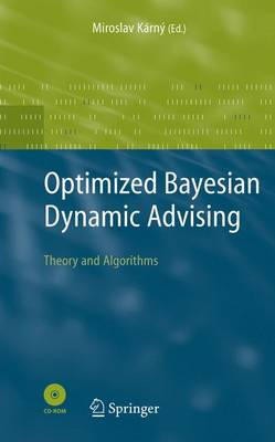 Optimized Bayesian Dynamic Advising: Theory and Algorithms - Advanced Information and Knowledge Processing (Hardback)