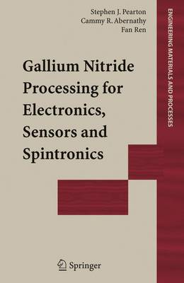 Gallium Nitride Processing for Electronics, Sensors and Spintronics - Engineering Materials and Processes (Hardback)