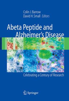 Abeta Peptide and Alzheimer's Disease: Celebrating a Century of Research (Hardback)