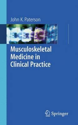 Musculoskeletal Medicine in Clinical Practice (Paperback)