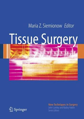 Tissue Surgery - New Techniques in Surgery Series 1 (Hardback)