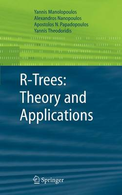 R-Trees: Theory and Applications - Advanced Information and Knowledge Processing (Hardback)
