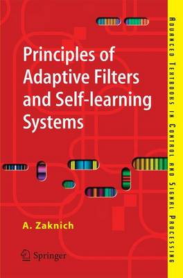 Principles of Adaptive Filters and Self-learning Systems - Advanced Textbooks in Control and Signal Processing (Paperback)