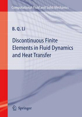 Discontinuous Finite Elements in Fluid Dynamics and Heat Transfer - Computational Fluid and Solid Mechanics (Hardback)